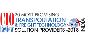 20 Most Promising Transport and Freight Technol­ogy solution providers 2018